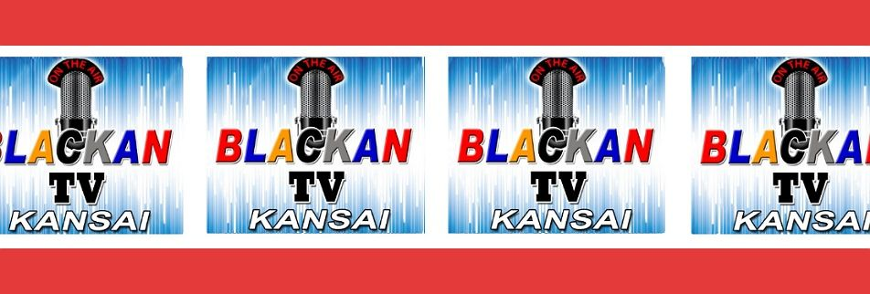 BLACKAN TV. 関西 ®